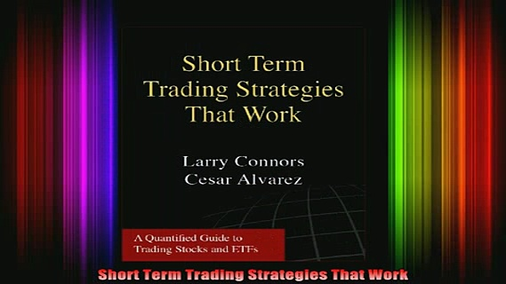 DOWNLOAD FREE Ebooks  Short Term Trading Strategies That Work Full Free