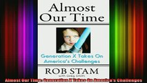 READ book  Almost Our Time Generation X Takes On Americas Challenges Full Free