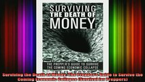 DOWNLOAD FREE Ebooks  Surviving the Death of Money The Preppers Guide to Survive the Coming Economic Collapse Full Free