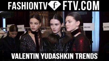 Paris Fashion Week F/W 16-17 - Valentin Yudashkin Trends   FTV.com