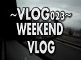 VLOGS: The Weekend Vlog - Vlog023