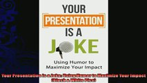 behold  Your Presentation is a Joke Using Humor to Maximize Your Impact Black  White Pics
