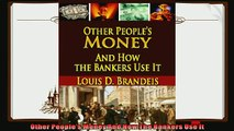 different   Other Peoples Money And How The Bankers Use It
