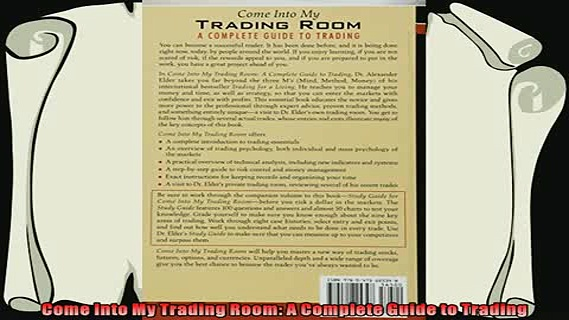 complete  Come Into My Trading Room A Complete Guide to Trading