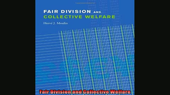 Enjoyed read  Fair Division and Collective Welfare