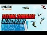 Dying Light: The Following | Flying Zombie Grenade Blueprint (Best Blueprints in Dying Light)