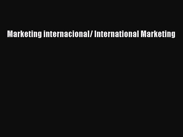[PDF] Marketing Internacional/ International Marketing Download Full Ebook