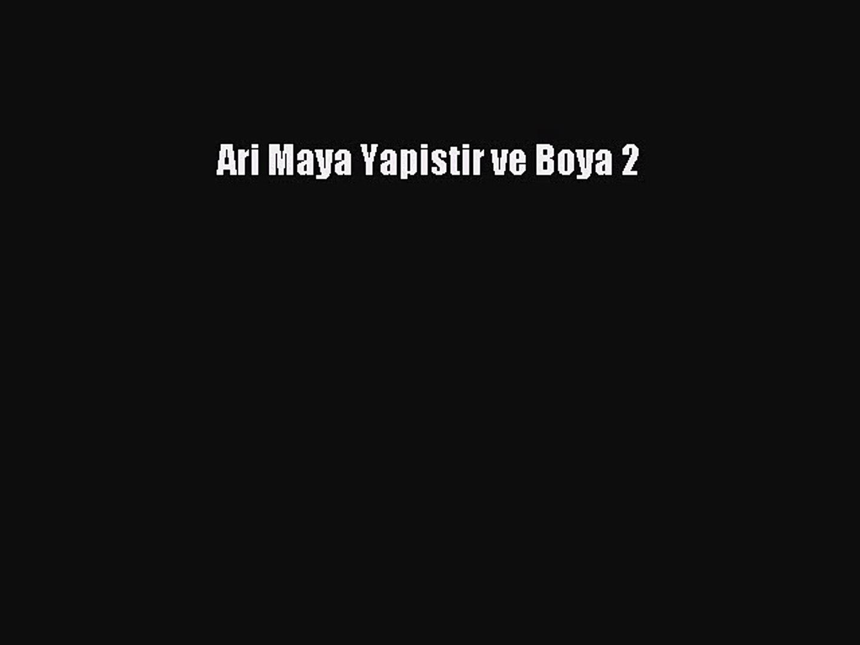 Download Ari Maya Yapistir Ve Boya 2 Pdf Online Video Dailymotion