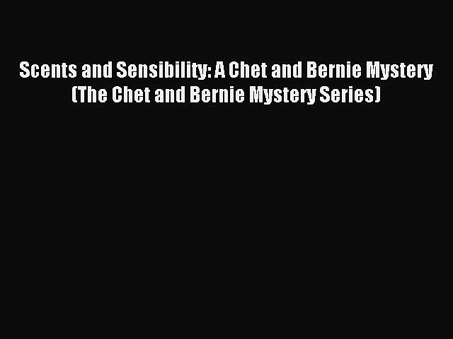 Read Scents and Sensibility: A Chet and Bernie Mystery (The Chet and Bernie Mystery Series) | Godialy.com