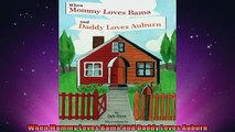 FREE PDF  When Mommy Loves Bama and Daddy Loves Auburn  FREE BOOOK ONLINE