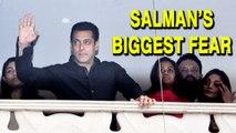 Salman Khan REVEALS his BIGGEST fear