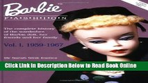 Read Barbie Fashion: The Complete History of the Wardrobes of Barbie Doll, Her Friends and her