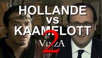 HOLLANDE VS KAAMELOTT 2