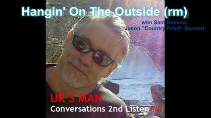 Hangin' On The Outside (rm) by UR S MAN (w lyrics)