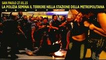 San Paolo, 27.01.15. La polizia semina terrore e panico in una stazione della metropolitana.