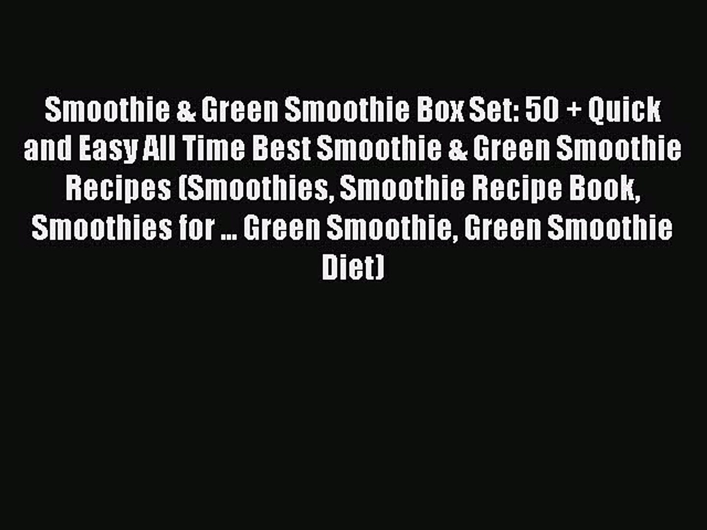 Read Smoothie Green Smoothie Box Set 50 Quick And Easy All Time Best Smoothie Green