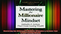 READ book  Mastering the Millionaire Mindset Attitudes  Actions That Create Lasting Wealth Full Free