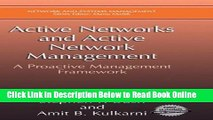 Read Active Networks and Active Network Management: A Proactive Management Framework (Network and