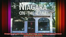 READ book  NiagaraontheLake Its Heritage and Its Festival Lorimer Illustrated History Full Free