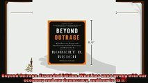 different   Beyond Outrage Expanded Edition What has gone wrong with our economy and our democracy