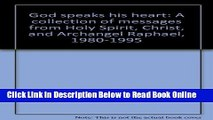 Read God speaks his heart: A collection of messages from Holy Spirit, Christ, and Archangel