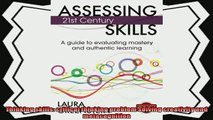 complete  Assessing 21st Century Skills A Guide to Evaluating Mastery and Authentic Learning