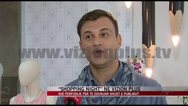 """Shopping Night"" në Vizion Plus - News, Lajme - Vizion Plus"