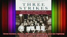 READ book  Three Strikes Miners Musicians Salesgirls and the Fighting Spirit of Labors Last Century Full Free
