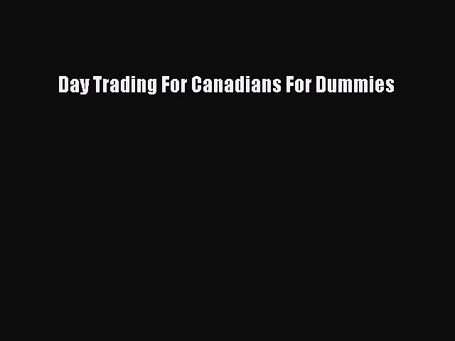 Download Day Trading For Canadians For Dummies Ebook Free