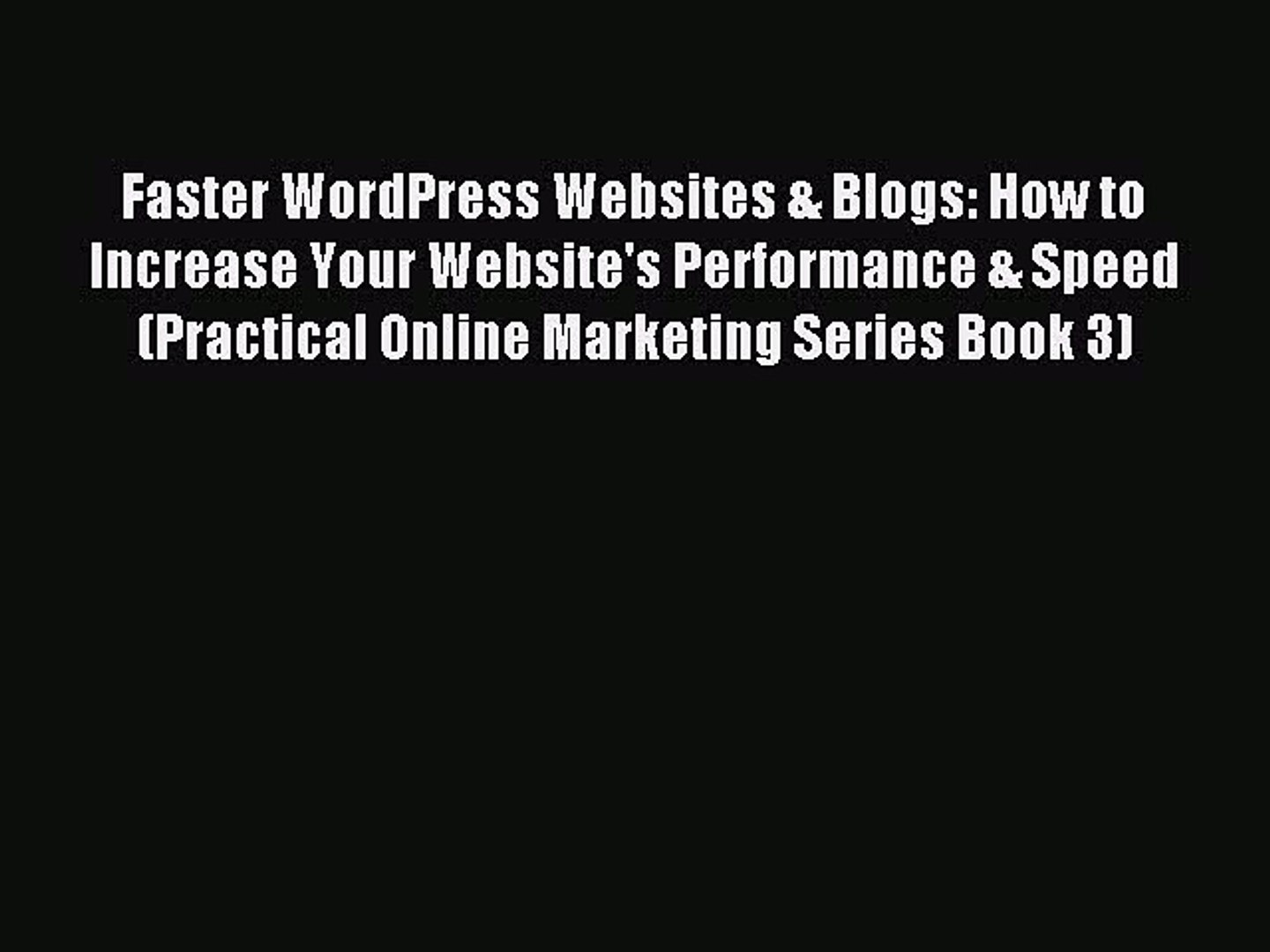 Read Faster WordPress Websites & Blogs: How to Increase Your Website's Performance & Sp