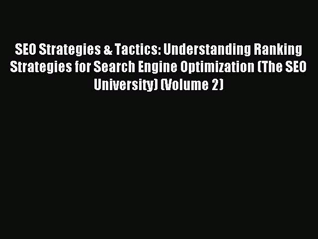 Read SEO Strategies & Tactics: Understanding Ranking Strategies for Search Engine Optimization
