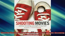 Free PDF Downlaod  Shooting Movies Without Shooting Yourself in the Foot Becoming a Cinematographer  FREE BOOOK ONLINE