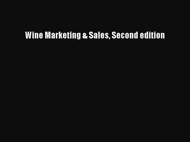 Read Wine Marketing & Sales Second edition Ebook Free