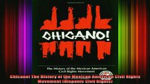 READ book  Chicano The History of the Mexican American Civil Rights Movement Hispanic Civil Rights Full Free