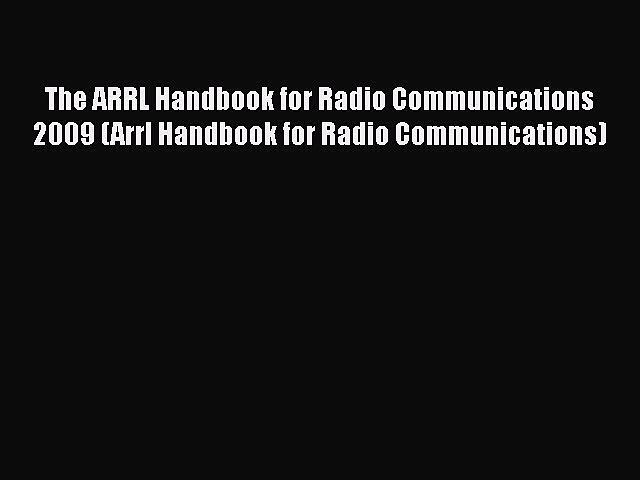 [Read] The ARRL Handbook for Radio Communications 2009 (Arrl Handbook for Radio Communications)