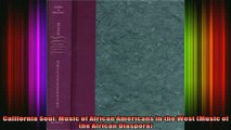 READ book  California Soul Music of African Americans in the West Music of the African Diaspora Full Free