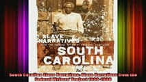 READ book  South Carolina Slave Narratives Slave Narratives from the Federal Writers Project Full Free