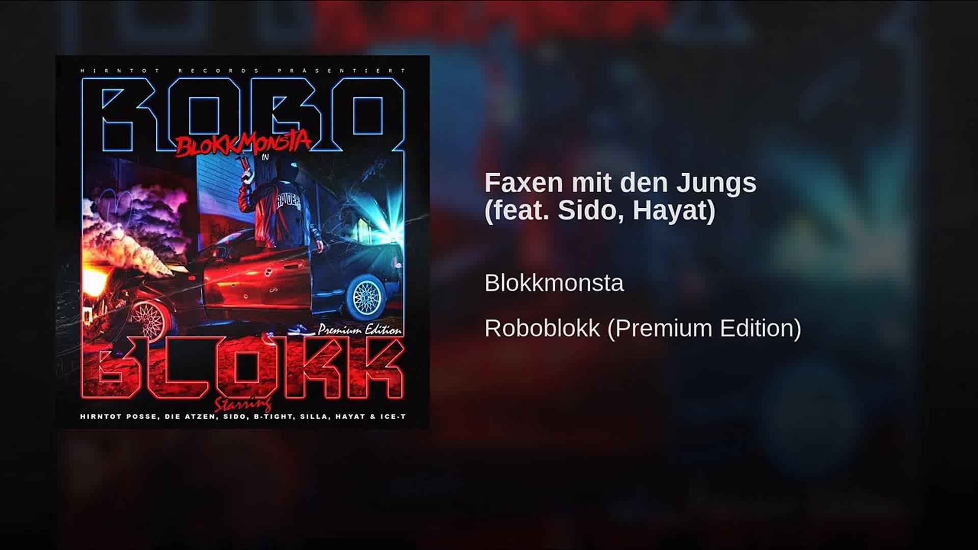 Blokkmonsta Faxen Mit Den Jungs Feat Sido Hayat Video
