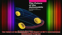 READ FREE FULL EBOOK DOWNLOAD  The Future of the Automobile The Report of MITs International Automobile Program Full Ebook Online Free