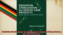 READ book  Radiation Sterilization for Health Care Products XRay Gamma and Electron Beam  FREE BOOOK ONLINE