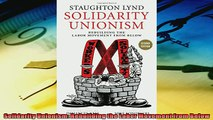 Popular book  Solidarity Unionism Rebuilding the Labor Movement from Below