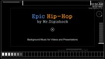 Epic Hip-Hop by Mr.Digishock | Background Music for Videos and Presentations