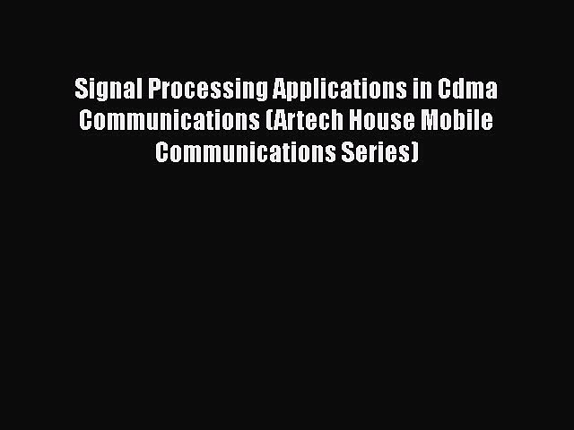 [Read] Signal Processing Applications in Cdma Communications (Artech House Mobile Communications