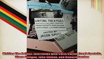 Free PDF Downlaod  Writing The XFiles Interviews with Chris Carter Frank Spotnitz Vince Gilligan John  BOOK ONLINE