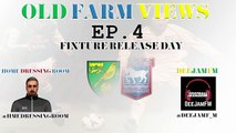 Old Farm View|Ipswich Town FC and Norwich City FC podcast|Fixture release day|Episode 4