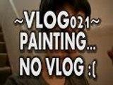 VLOGMAS: 021 - Painting, No vlog :( - Vlogs