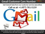 Dial 1-877-761-5159 for gmail customer service