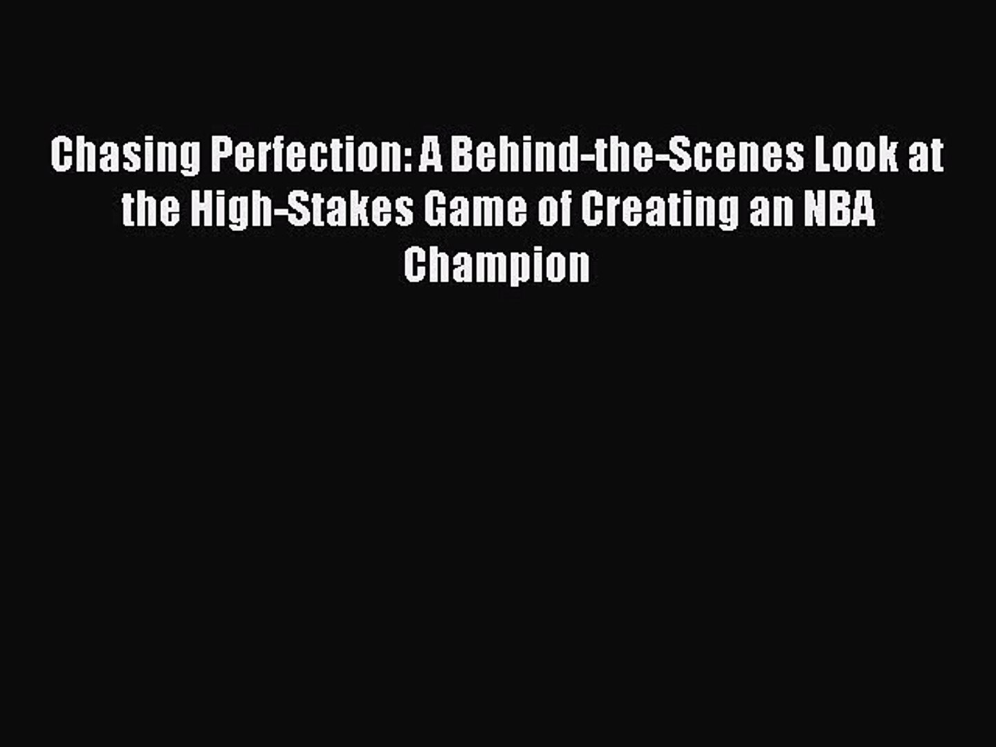 Read Chasing Perfection: A Behind-the-Scenes Look at the High-Stakes Game of Creating an NBA