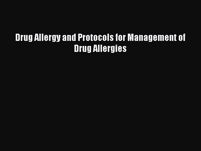 Download Book Drug Allergy and Protocols for Management of Drug Allergies Ebook PDF