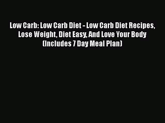 Read Books Low Carb: Low Carb Diet – Low Carb Diet Recipes Lose Weight Diet Easy And Love Your